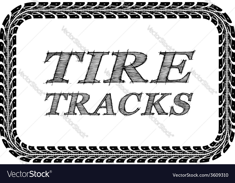 tire tracks frame royalty free vector image vectorstock rh vectorstock com Off-Road Tire Tracks Vector Tire Tracks Vector Freepik