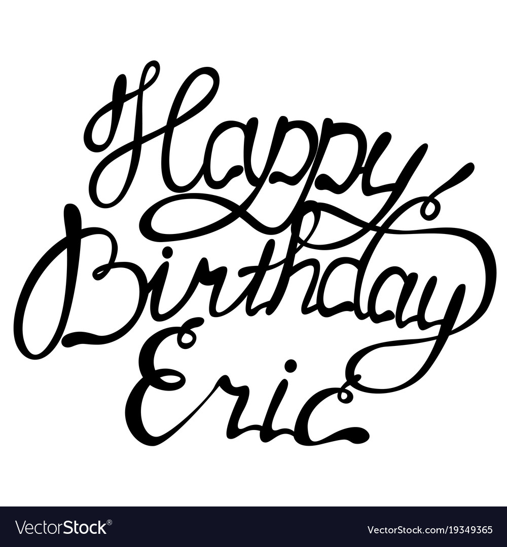 Happy birthday eric name lettering