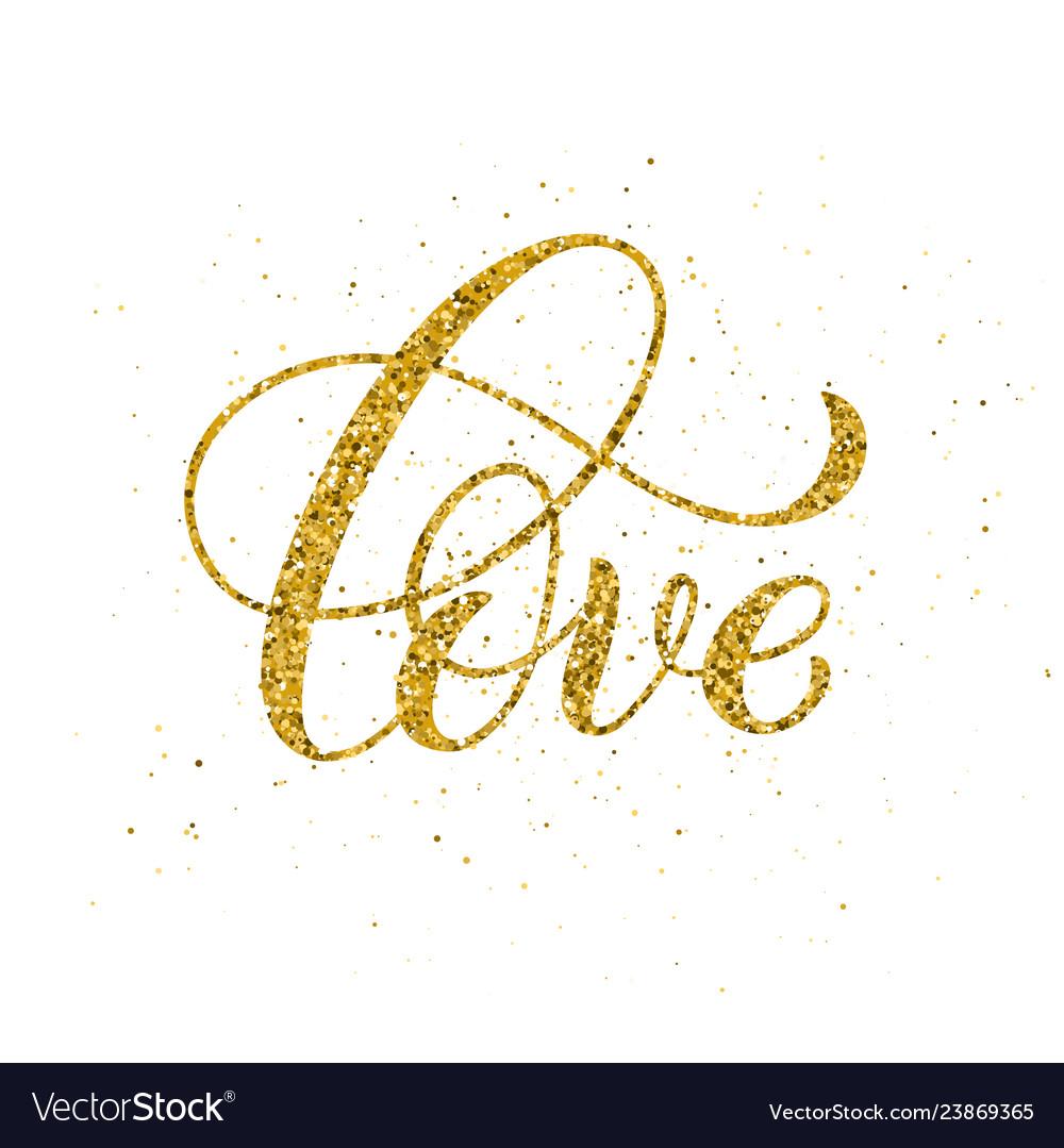 Love hand written lettering golden inspirational