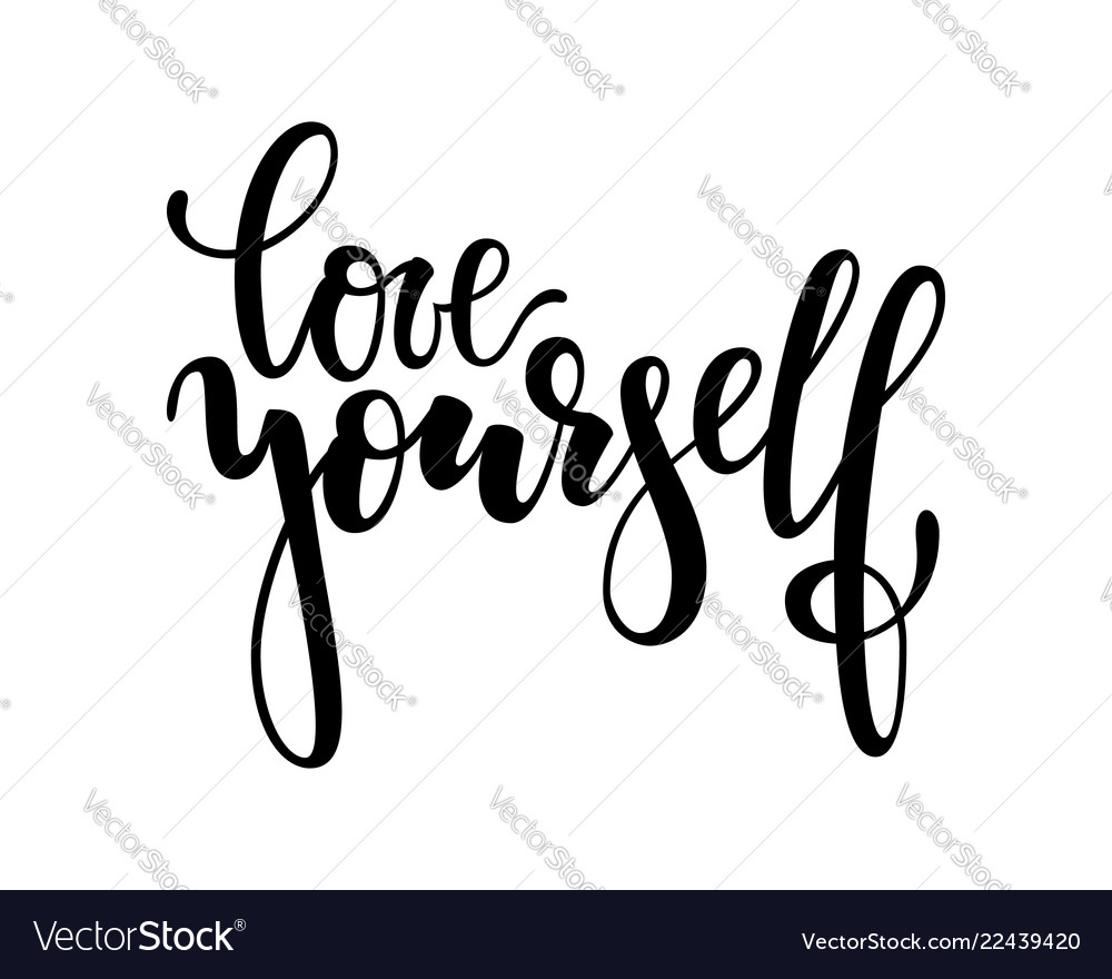 Hand drawn lettering of a phrase love yourself