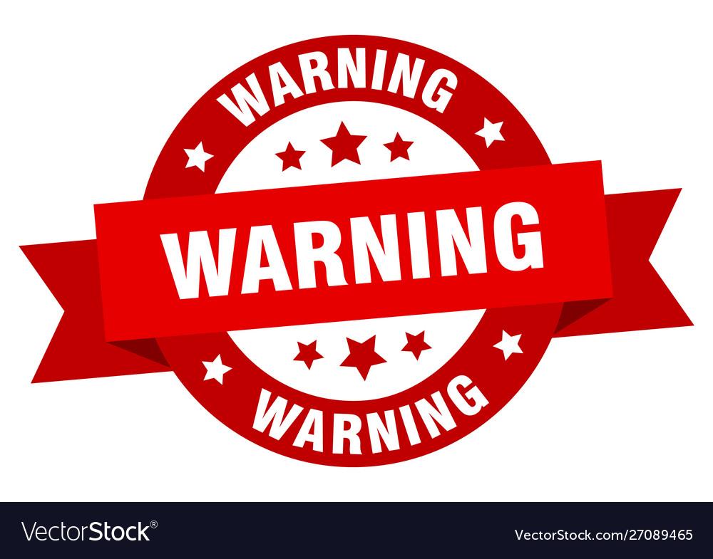 Warning ribbon warning round red sign warning