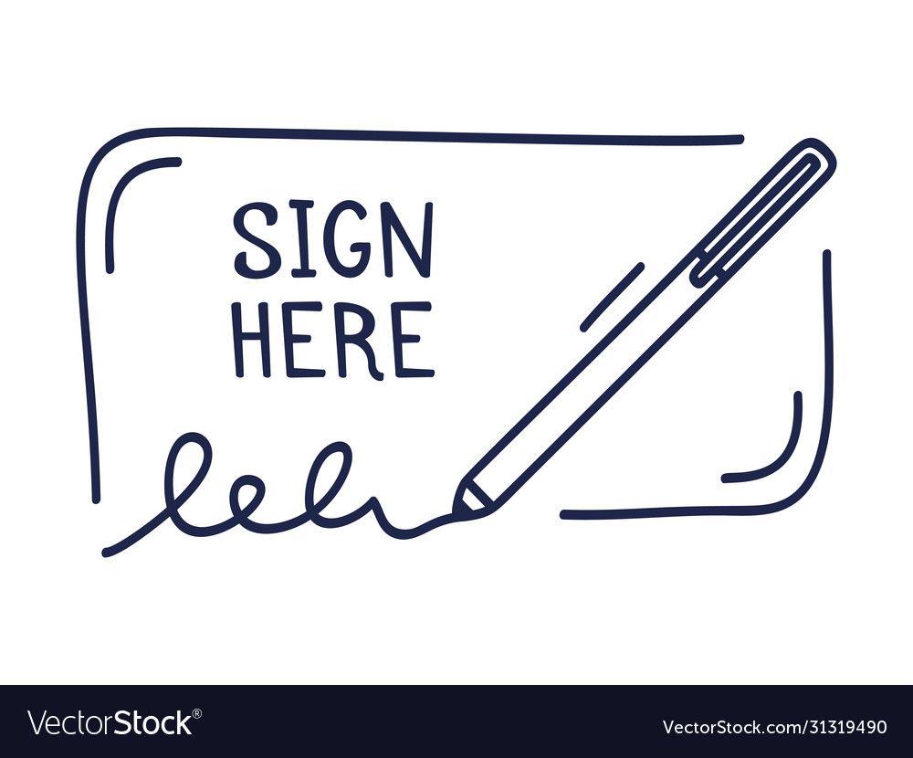 A place for signature and pen icon sign here a