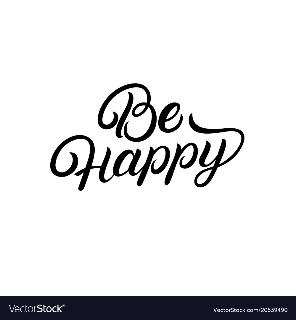 Download Be happy hand written lettering quote Royalty Free Vector