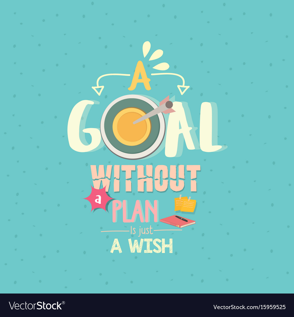 Wish Quotes | A Goal Without A Plan Is Just A Wish Quotes Word Vector Image