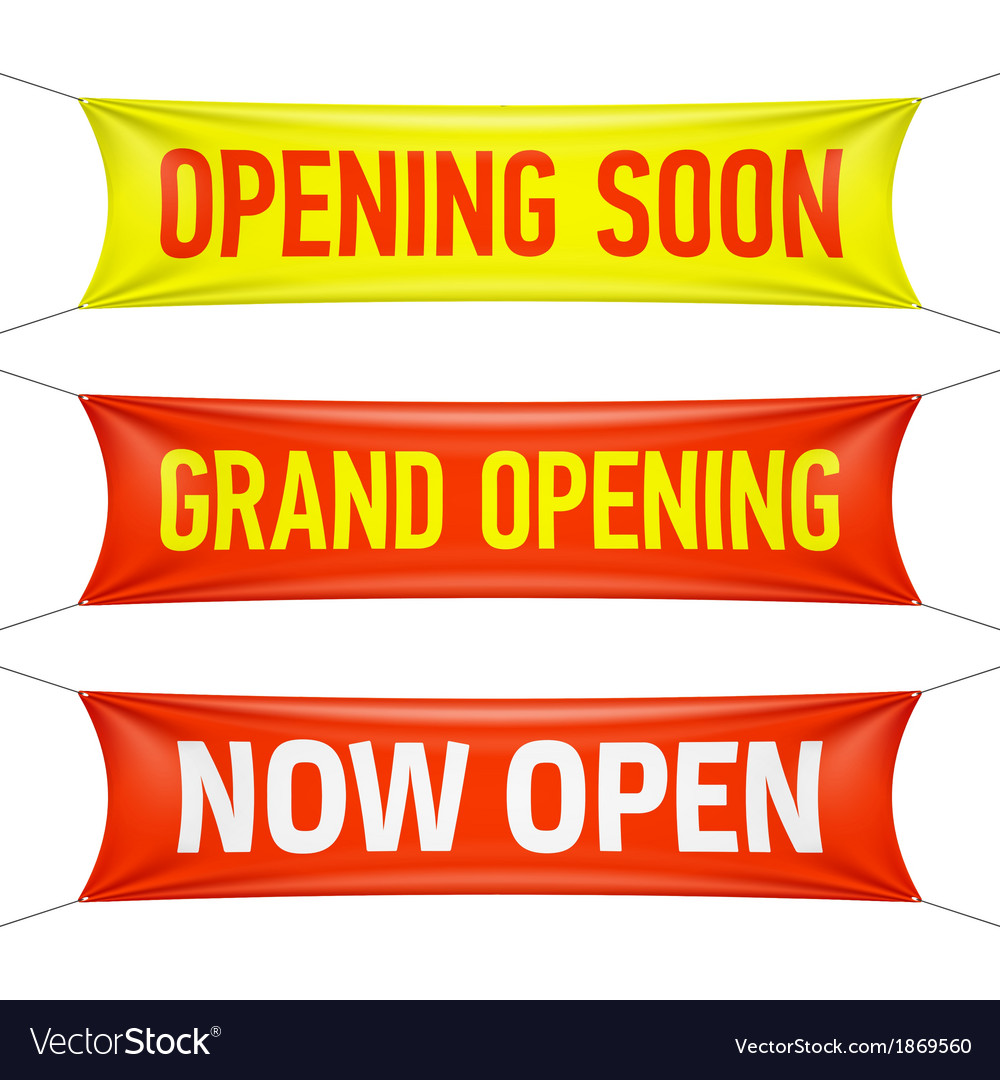 Opening Soon Grand Opening and Now Open banner