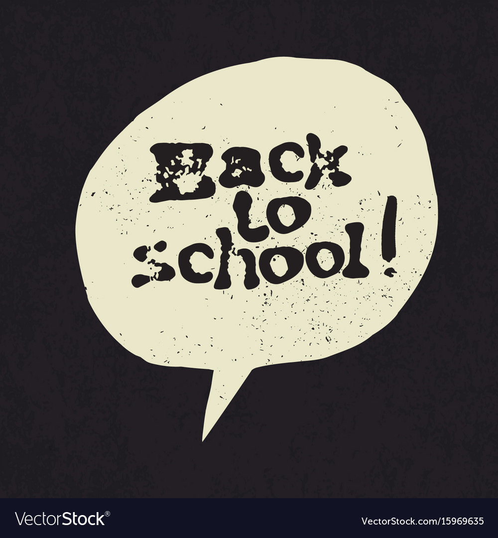Back to school sign in speech bubble grunge styled