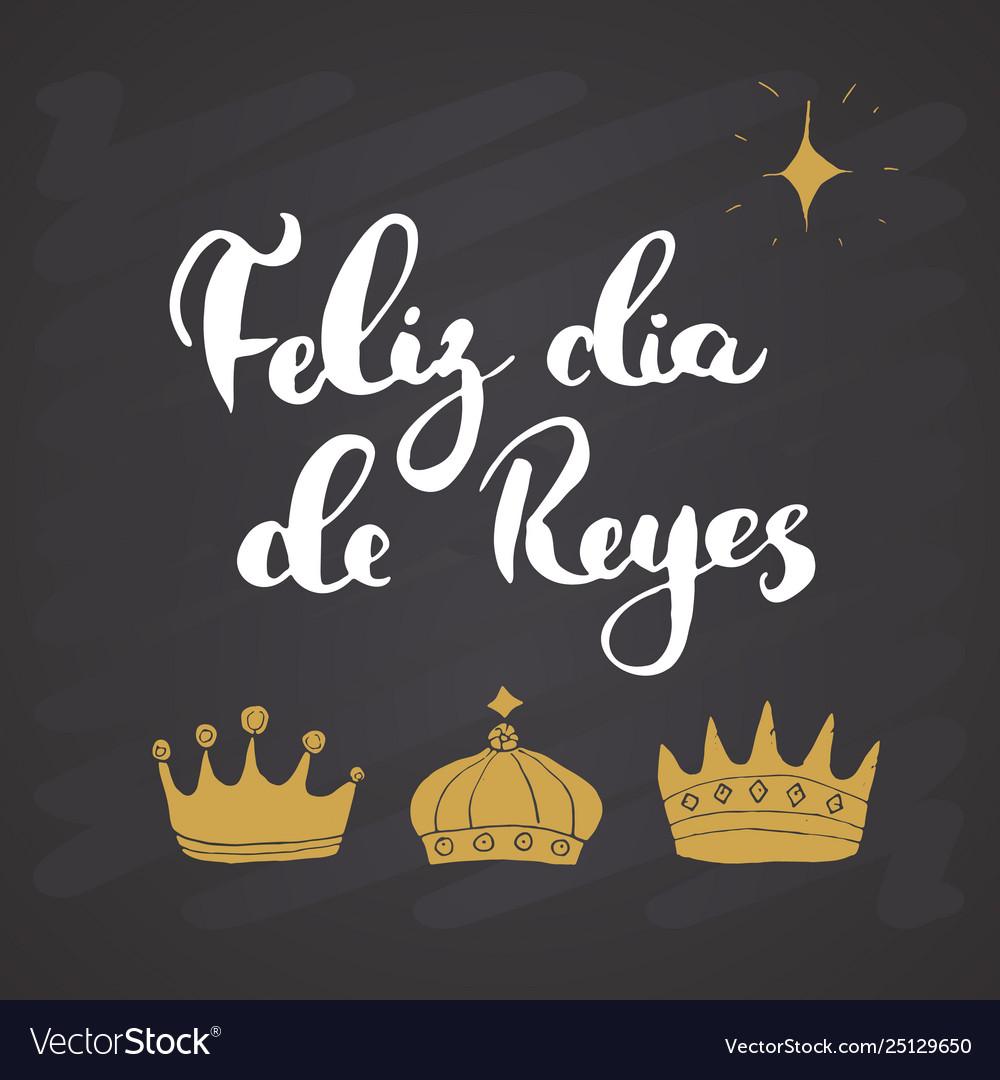 Feliz Dia De Reyes Fotos.Feliz Dia De Reyes Happy Day Kings