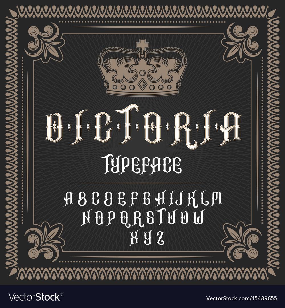 A vintage font typeface in