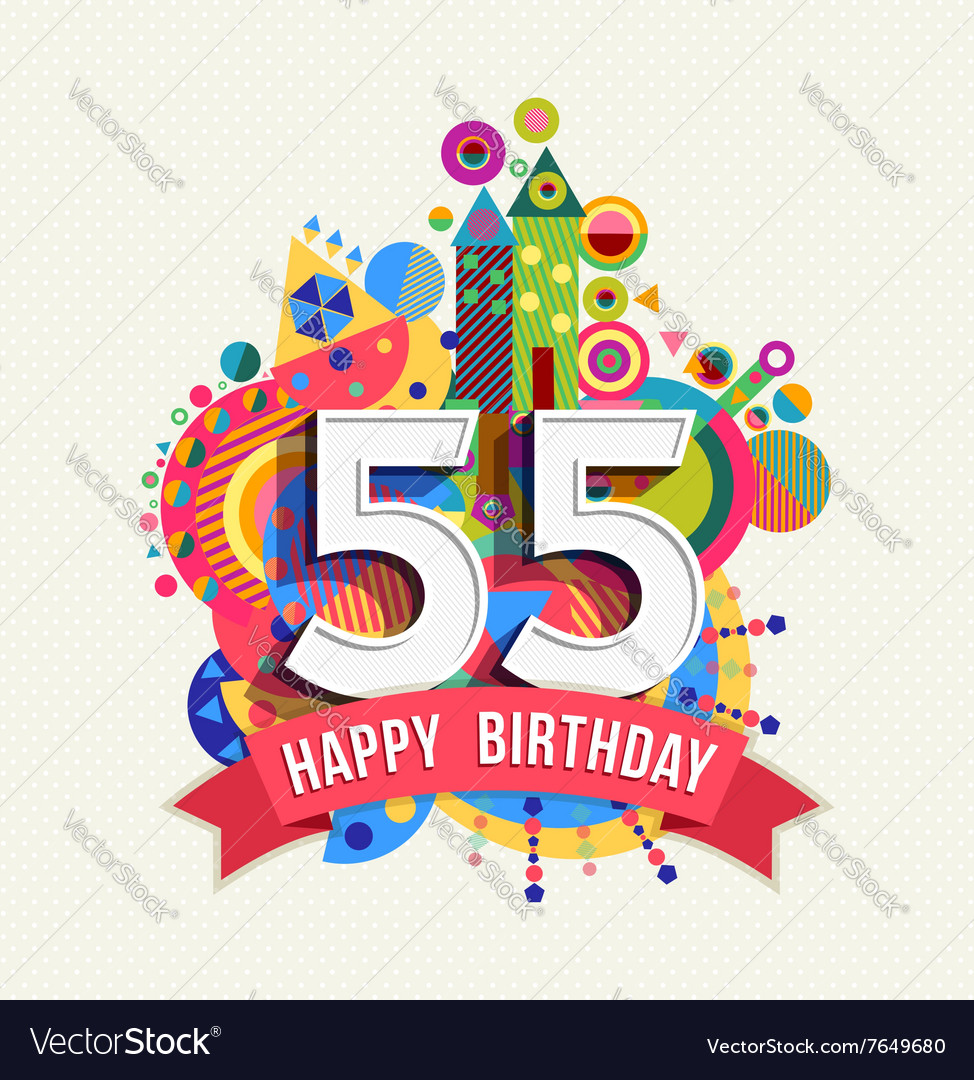 happy birthday 55 year greeting card poster color vector image