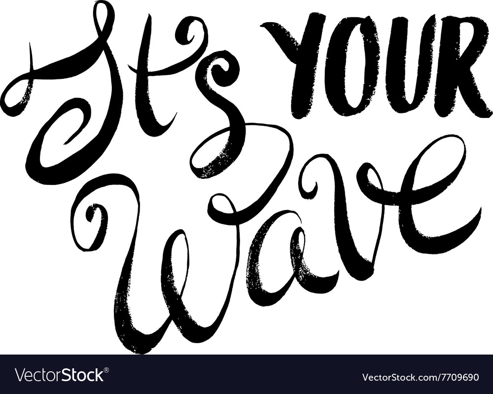 It is Your Wave