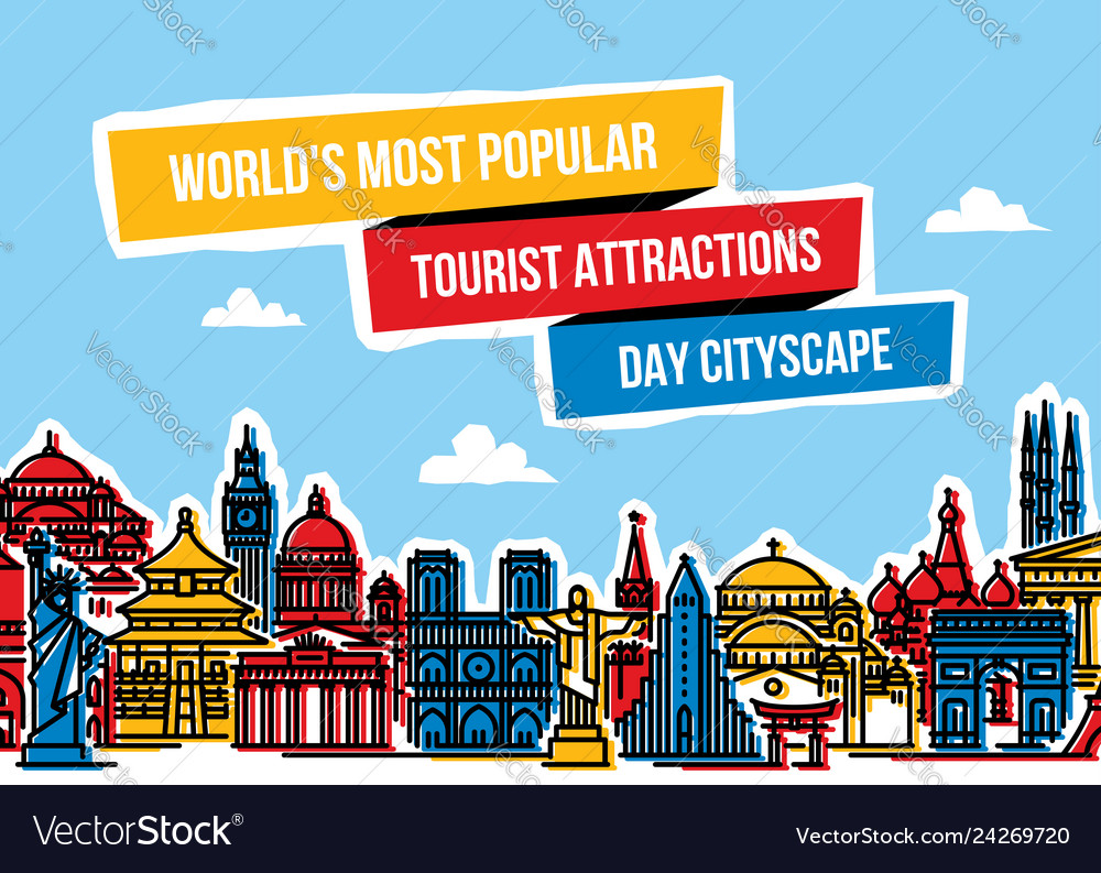 Cityscape with worlds popular tourist attractions