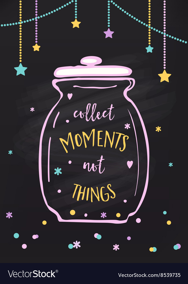 Collect Moments Not Things Jar vector image
