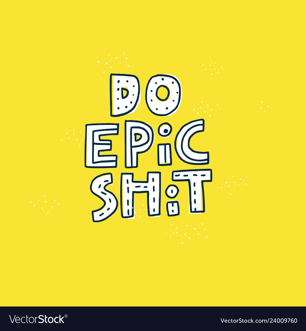 Do epic shit quote hand drawn lettering