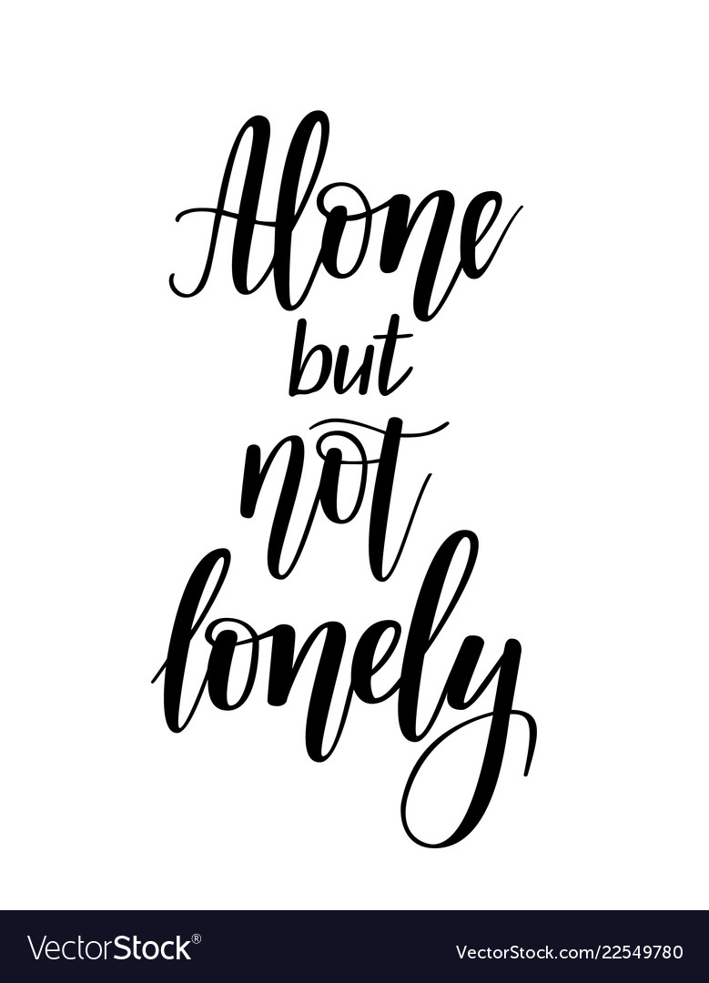 Alone but not lonely introvert self-love lettering