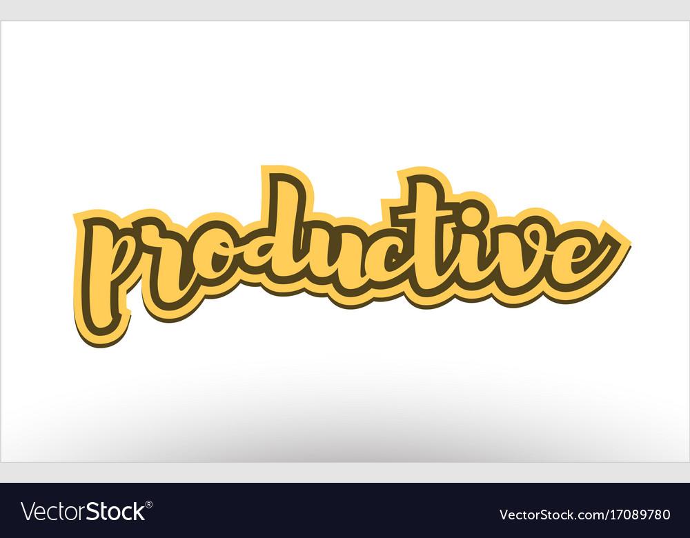 Productive yellow black hand written text