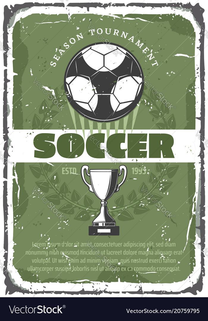 Soccer or football sport game retro grunge poster vector image