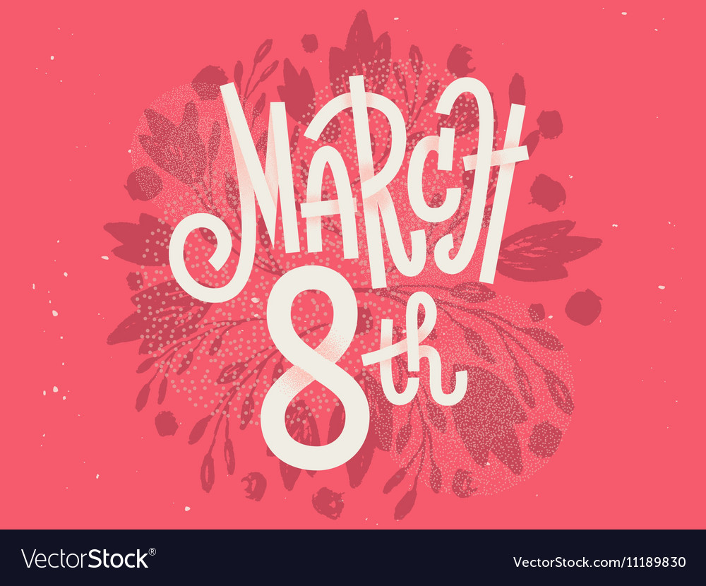 Happy 8th of March the international womens day vector image