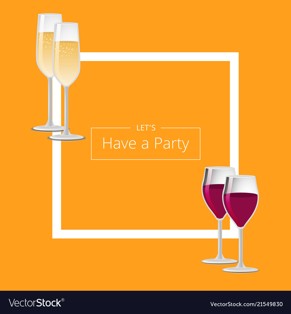 Let have a party poster with square frame and wine