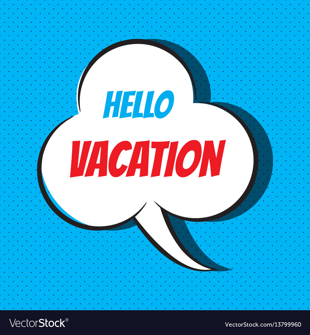 Comic speech bubble with phrase hello vacation