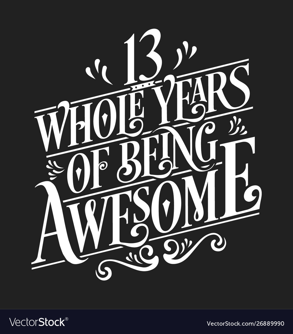 13 years of being awesome