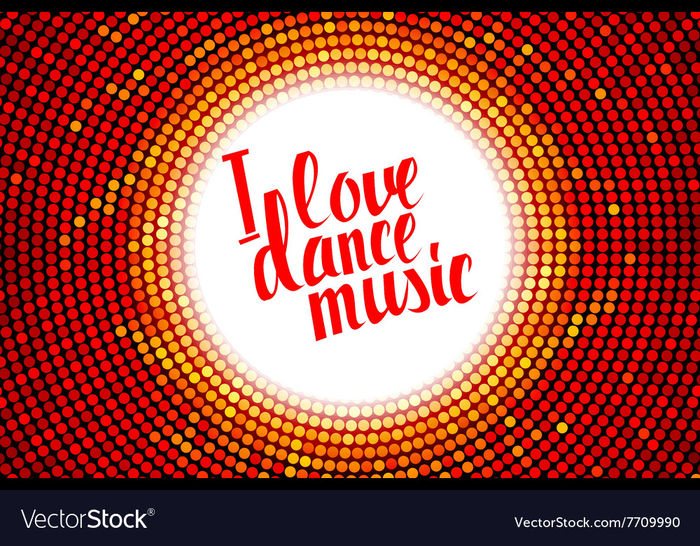 I love dance music red lettering vector image
