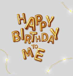happy birthday to me inscription gold vector image