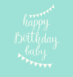 modern hand drawn lettering happy birthday baby vector image