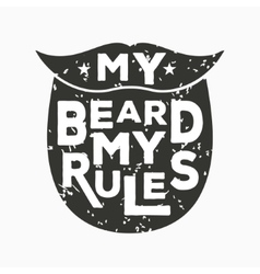 My beard my rules - creative quote hand vector image