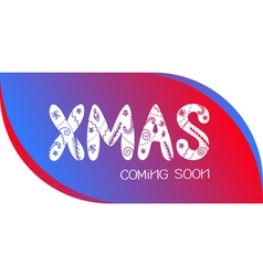 XMAS Coming Soon vector image
