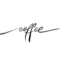 coffee ink brush lettering single word vector image