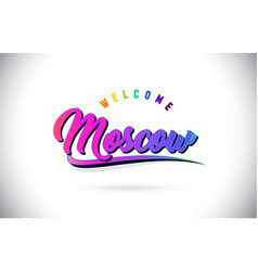 Moscow welcome to word text with creative purple vector
