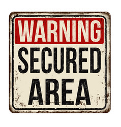 Secured area vintage rusty metal sign vector