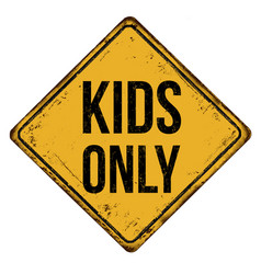 kids only vintage rusty metal sign vector image vector image