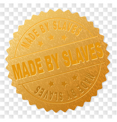 Gold made by slaves award stamp vector