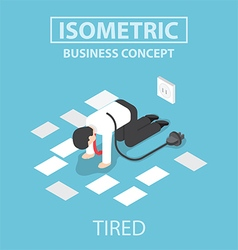 Isometric tired businessman unplug and stop workin vector image vector image