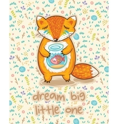 Dream big little one Cute card with fox and fish vector image
