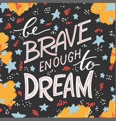 be brave lettering 03 vector image