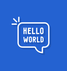 hello world text in speech bubble vector image