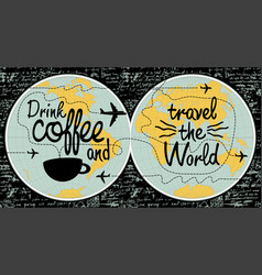 coffee banner on the theme of travel the world vector image