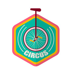 Circus promotional emblem with unicycle inside vector