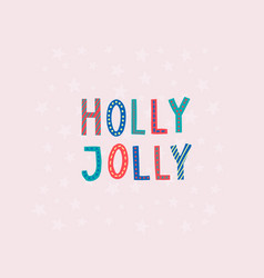 Holly jolly christmas lettering typography card vector