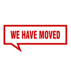 We have moved sign we have moved square speech vector