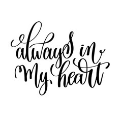 always in my heart black and white hand lettering vector image