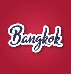 bangkok - hand drawn name of thailand sticker vector image