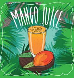 fresh mango juice in glass with ripe fruit vector image