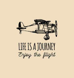 Life is a journeyenjoy the flight motivational vector