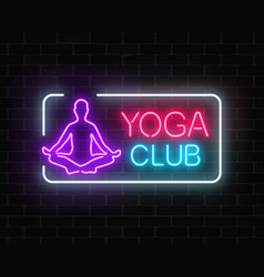 Neon glowing sign of yoga exercices club in vector