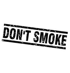 Square grunge black dont smoke stamp vector