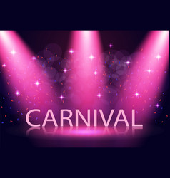the inscription is carnival stage lighting vector image