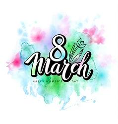 8 March watercolor card vector image